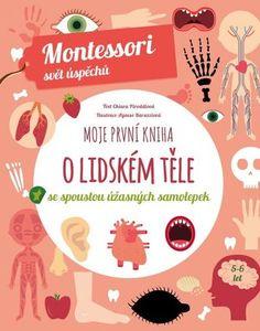 Moje první kniha o lidském těle (Montessori: Svět úspěchů) - Chiara Piroddi