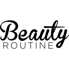 Beauty Routine text ❤ liked on Polyvore featuring text, words, backgrounds, quotes, phrase and saying