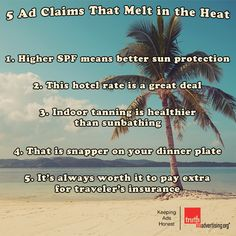 Gearing up for #summervacation? Here are 5 ad claims that melt in the heat.
