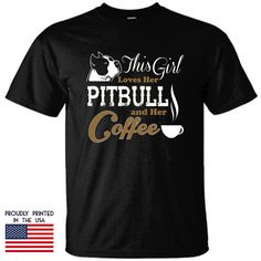 This girl loves her pitbull and her coffee t shirt by TShirtTagged
