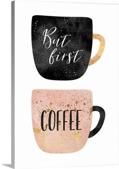 """Two mugs, with the words 'But First, Coffee' in shades of rose gold, black and gold on a white background - """"But First Coffee"""" wall art by Elisabeth Fredriksson from Great BIG Canvas"""