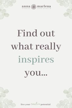 What is inspiration to you? I Creative Flow by Anna Marlena What Is Inspiration, Authentic Self, What Inspires You, Creative Activities, Live For Yourself, You And I, Flow, How To Become, Anna