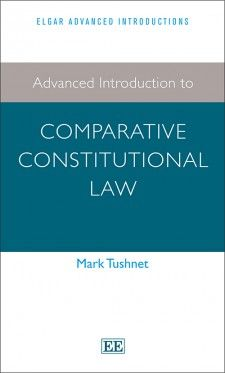 Advanced introduction to comparative constitutional law / Mark Tushnet. - 2014
