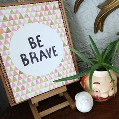 Be brave! Free 4th of July printable that can be displayed all year!