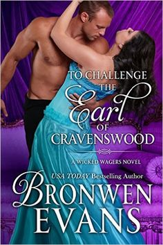 """Read """"To Challenge the Earl of Cravenswood"""" by Bronwen Evans available from Rakuten Kobo. To live happily ever after. Giles, the Earl of Cravenswood, longs to find his soul mate. Historical Romance Books, Romance Authors, Summer Books, Two Best Friends, Happily Ever After, Bestselling Author, Challenges, Evans, Wicked"""