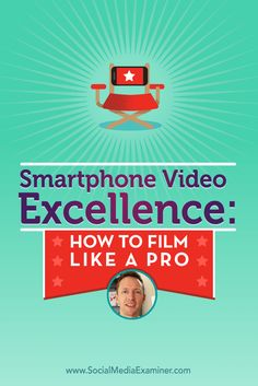 Justin Brown talks with Michael Stelzner about smartphone video and how you can film like a pro.