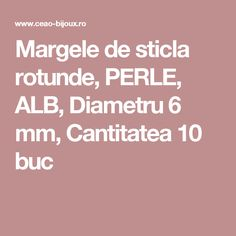Margele de sticla rotunde, PERLE, ALB, Diametru 6 mm, Cantitatea 10 buc Bead, Jewerly