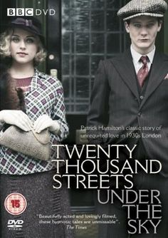 Twenty Thousand Streets Under the Sky [DVD]: Amazon.co.uk: Simon Curtis, Kate Harwood, based on the novel by Patrick Hamilton Kevin Elyot: DVD & Blu-ray