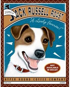 """Jumpin' Jack Russell Roast """"A Lively Favorite!"""" Not Available in Decaf! Hyper Hound Coffee Company by Krista Brooks"""