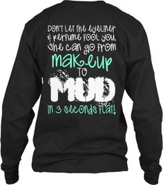 Don't Let The Eyeliner & Perfume Fool You. She Can Go From Makeup To Mud In 3 Seconds Flat! Black T-Shirt à manches longues Back Country Girl Outfits, Country Girl Style, Country Fashion, My Style, Country Girl Makeup, Southern Outfits, Country Life, Camo Outfits, Cowgirl Outfits