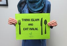 Think Islam & Eat Halal !  Would you agree with that ? ^^  #Muslim #MuslimCommunity #MuslimPeople #Gift #Winner #Thinker