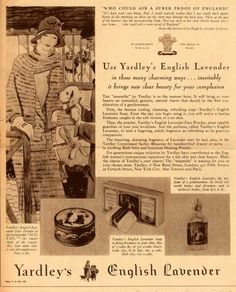 Vintage advertisement for Yardley English Lavender circa. 1929.  Grandma D. always had a bar of this soap in the guest bath.