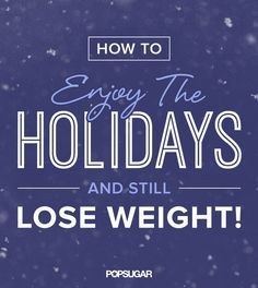 If you implement one of these weight-loss tips over the next few months, you'll be able to keep up a healthy weight without any unnecessary struggle.