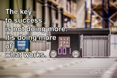 The key to succes is not doing more It's doing more of what works - Supply Chain Quotes - RuurdJellema.com