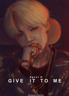 Money or honor  I never beg for it  - Agust D