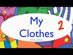 My Clothes With Sentences: Part 2 - Clothing Song for Kids - Clothes Vocabulary - YouTube