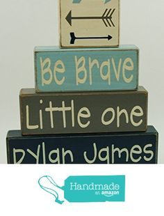 Primitive Country Wood Stacking Sign Blocks-Arrow Decor-Be Brave Little One-Nursery Room-Baby Shower Gift-Shower Centerpiece-Boys/Girls Room Decor-Personalized Name from Blocks Upon A Shelf http://www.amazon.com/dp/B018YO81OA/ref=hnd_sw_r_pi_dp_gE8ywb0F2H79R #handmadeatamazon