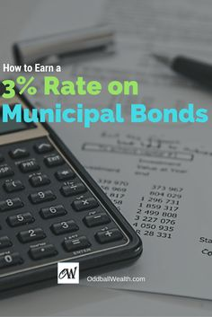 How to Earn a Three Percent Yield Rate on Municipal Bonds! Read article here: http://oddballwealth.com/earn-three-percent-rate-municipal-bonds/  #Investment #Bonds #PersonalFinance