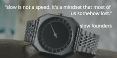 Wise words. It's time to be slow.