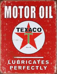 Texaco Motor Oil Lubricates Perfectly Distressed Retro Vintage Tin Sign for sale online Vintage Advertisements, Vintage Ads, Vintage Posters, Vintage Style, Vintage Advertising Signs, Car Advertising, Schrift Design, Deco Retro, Old Gas Stations