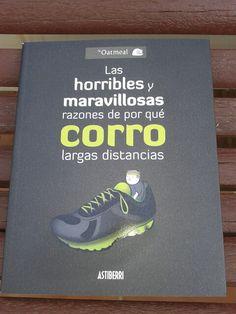 """""""Las horribles y maravillosas razones de por qué corro largas distancias."""""""
