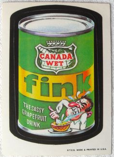 The first series of Topps Wacky Packages stickers from 1973. CANADA WET FINK