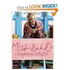Miss Dahl's Voluptuous Delights - loved the TV series but the book doesn't quite go with it but lovely comfort food ideas throughout