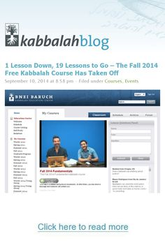 The first lesson in the new Fall 2014 Fundamentals semester of the Free Kabbalah Course began--and you can still join! | #FREE Kabbalah Course >>  http://edu.kabbalah.info/lp/free?utm_source=pinterest&utm_medium=banner&utm_campaign=ec-general  | #Kabbalah #Fundamentals #Course #Lessons