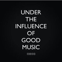 Music is what makes the world go round. Are you under the influence of good music? Sound Of Music, Music Is Life, My Music, Rock Music, House Music, Gospel Music, Music Stuff, Live Music, Good Music Quotes