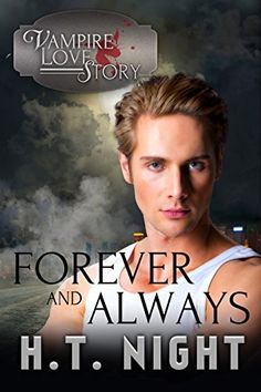 Forever and Always (Vampire Love Story Book 3) - Kindle edition by H.T. Night. Paranormal Romance Kindle eBooks @ Amazon.com.