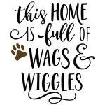 Silhouette Design Store - View Design this home is full of wags & wiggles phrase Silhouette Design, Silhouette Cameo, I Love Dogs, Puppy Love, Pomsky, Dog Signs, Animal Quotes, Dog Mom, Dog Life