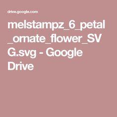 melstampz_6_petal_ornate_flower_SVG.svg - Google Drive