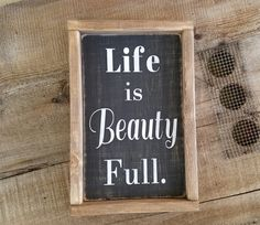 Life is Beauty Full Wood Sign. Life is beautiful sign, beauty full wood sign, farmhouse decor, framed signs, rustic frames, beautiful sign by LoveTheJunk on Etsy