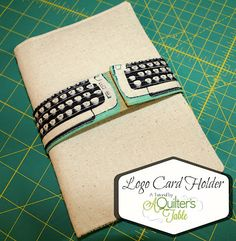 A Quilter's Table: Logo Card Holder :: A Tutorial