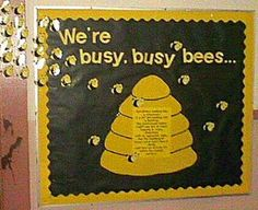 "Cool bulletin board!  This teacher had the bulletin posted outside of the classroom, and the smaller text read ""Sometimes looking into a classroom is a bit like looking into a beehive:  the uninformed visitor might see lots of bees moving in many directions with no apparent logic, but the beekeeper knows what each bee is doing and how an activity fits within the overall pattern."""