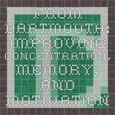 From Dartmouth: Improving Concentration, Memory, and Motivation