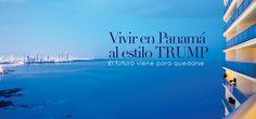 VIVIR EN PANAMÁ AL ESTILO TRUMP