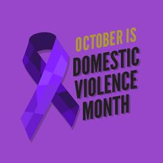 Domestic Violence Awareness Month!