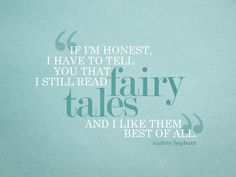 I like fairytales best of all.