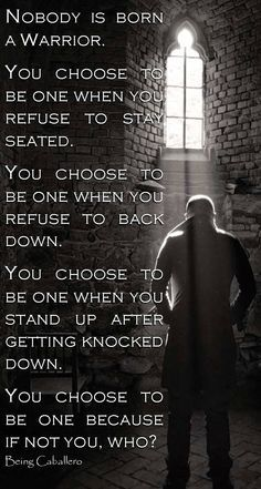 22 Warrior Quotes Motivation and inspiration Great Quotes, Quotes To Live By, Me Quotes, Motivational Quotes, Inspirational Quotes, Path Quotes, Wisdom Quotes, Quotes Positive, Super Quotes