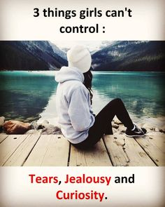 Couple Quotes : Things Girls Can't Control - The Love Quotes Crazy Girl Quotes, Real Life Quotes, Reality Quotes, True Quotes, Tears Quotes, Good Quotes, Relationship Quotes, Besties Quotes, Best Friend Quotes
