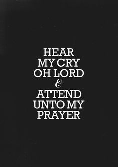 Hear my cry Lord. Wise Quotes, Funny Quotes, Inspirational Quotes, Psalm 61, Jesus Paid It All, My Father's House, Song Words, Stream Of Consciousness, Praise Songs