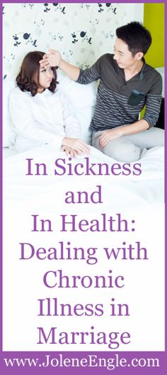 In Sickness and In Health:  Dealing with #Chronic Illness in Marriage www.mollysfund.org