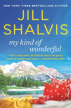 My Kind of Wonderful (Cedar Ridge Series by Jill Shalvis — What Is That Book About Books To Read Online, Reading Online, Jill Shalvis, Susan Mallery, Types Of Guys, Let Her Go, Family Resorts, Any Book, New Adventures