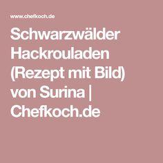 Schwarzwälder Hackrouladen (Rezept mit Bild) von Surina   Chefkoch.de