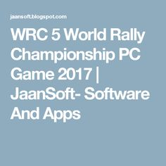 WRC 5 World Rally Championship PC Game 2017 | JaanSoft- Software And Apps