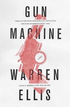 Gun Machine, A Crime Thriller Novel by Warren Ellis