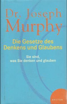 DIE GESETZE DES DENKENS UND GLAUBENS Sie sind, was Sie denken und glauben Murphy | eBay
