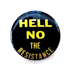 HELL NO THE RESISTANCE - 1971 Vietnam War Draft Resistance pin back button.