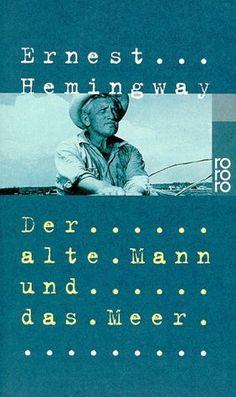 Der alte Mann und das Meer: Amazon.de: Ernest Hemingway: Bücher